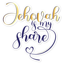 Load image into Gallery viewer, Jehovah is My Share with Heart Bubble-free Stickers-JW Gifts-Our Joy Designs