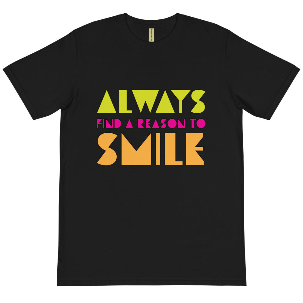 Always Find a Reason to Smile Organic T-Shirt-JW Gifts-Our Joy Designs