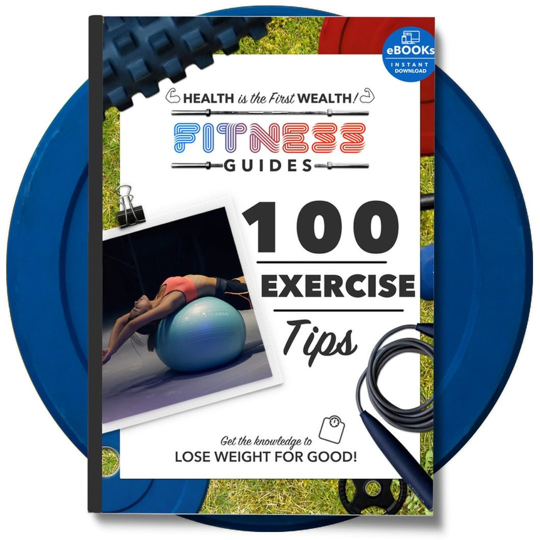 100 Exercise Tips Guide eBook | Healthy Life Tips |The Fitness Ebook