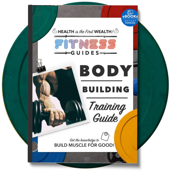 Body Building Training Guide eBook | Workout Tips | The Fitness Ebook