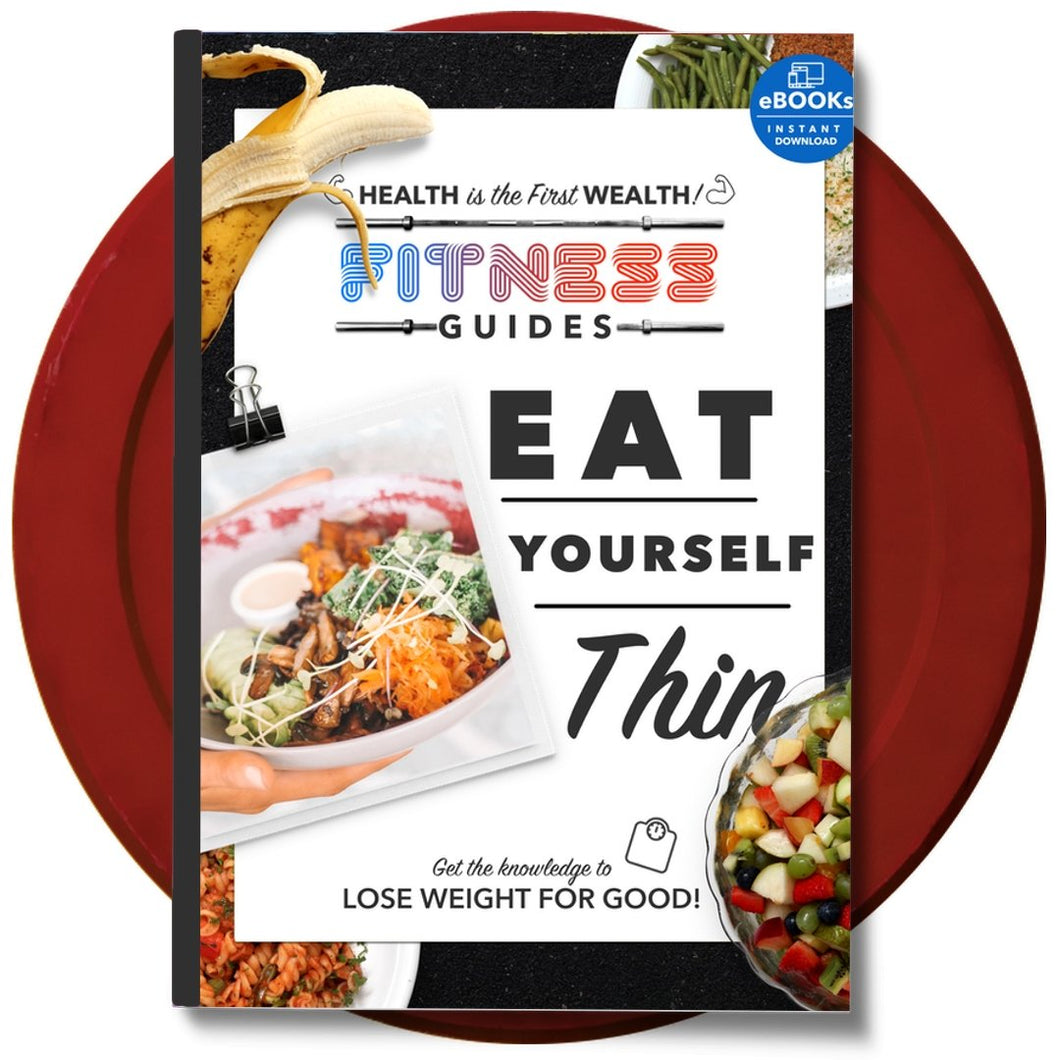 Eat Yourself Thin Guide eBook | Healthy Diet Tips | The Fitness Ebook