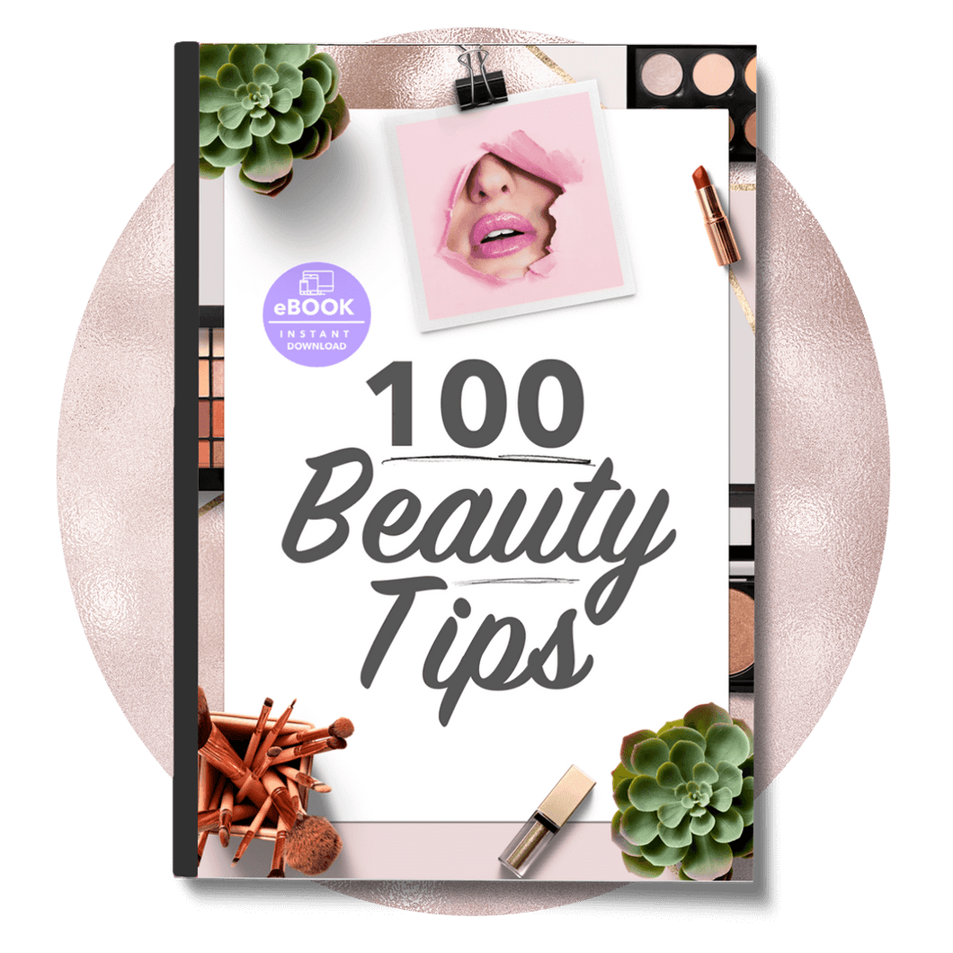 100 Beauty Tips: How to look fabulous