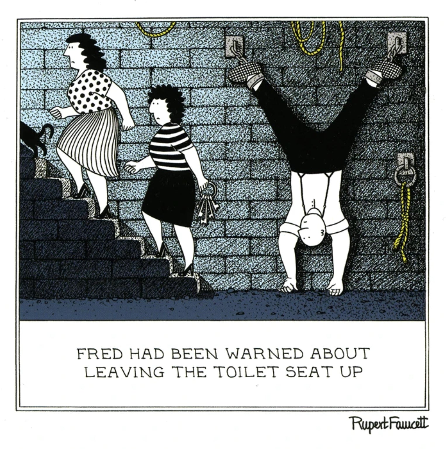 FRED HAD BEEN WARNED ABOUT LEAVING THE TOILET SEAT UP
