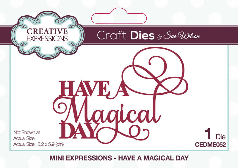 Dies by Sue Wilson Mini Expressions Have a Magical Day