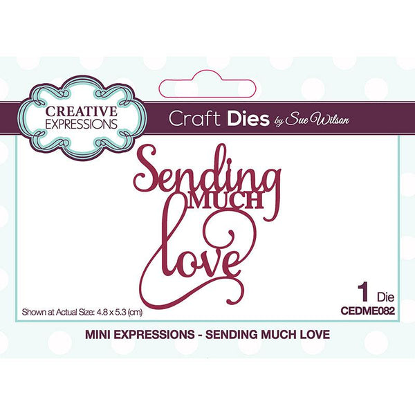 Creative Expressions Sue Wilson Mini Expressions Sending Much Love Craft Die
