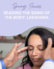 Reading the signs of the body - Lakshana - 6 Class Bundle