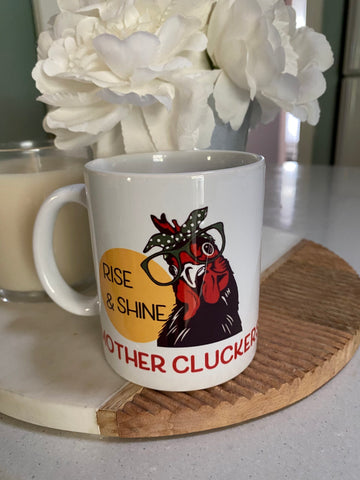 Rise & Shine Mother Cluckers Hen Mug