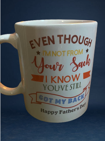 Not from your sack Father's Day Mug