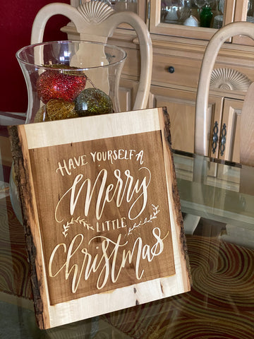 'Have Yourself a Merry Little Christmas Rustic Live Edge Wood Slab
