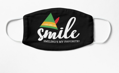 Elf:  'Smile, Smiling's my favorite!' Graphic Reusable Face Mask