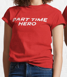 Part Time Hero - First Responders Graphic Tee