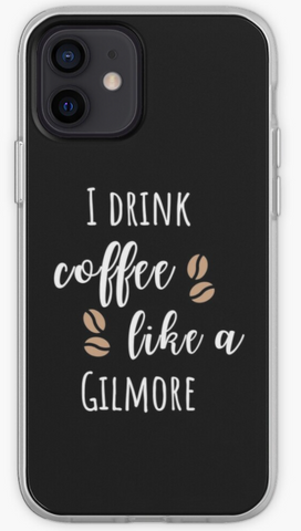 I Drink Coffee Like a Gilmore - Gilmore Girls Phone Case- iPhone, Samsung Galaxy, Galaxy Note Phone Case