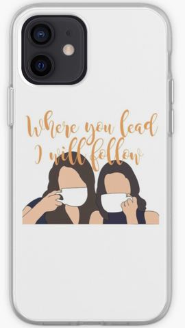 Where You Lead I Will Follow - GG Girls Phone Case- iPhone, Samsung Galaxy, Galaxy Note Phone Case