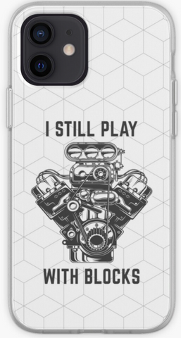 I Still Play With Blocks - Car Lovers Phone Case- iPhone, Samsung Galaxy, Galaxy Note Phone Case