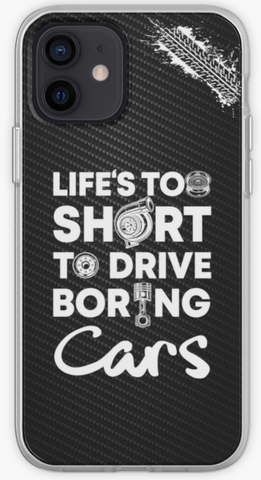 Life's Too Short To Drive Boring Cars - Car Lovers Phone Case- iPhone, Samsung Galaxy, Galaxy Note Phone Case