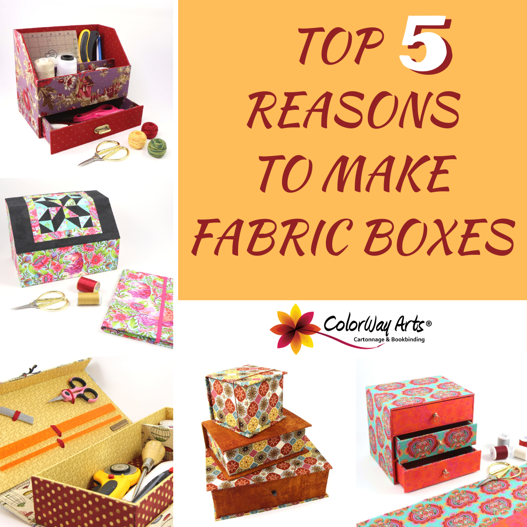 TOP 5 REASONS TO MAKE FABRIC BOXES