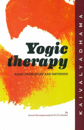 Yogic Therapy – Its Basic Principles and Methods