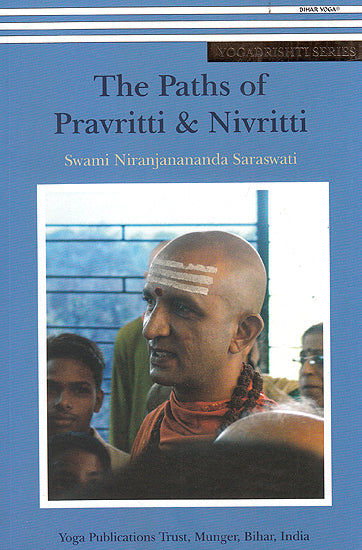 The Paths of Pravritti and Nivritti