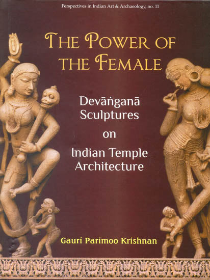 The Power of The Female: Devangana Sculptures on Indian Temple Architecture