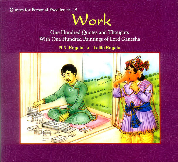 Work (One Hundred Quotes and Thoughts With One Hundred Paintings of Lord Ganesha)