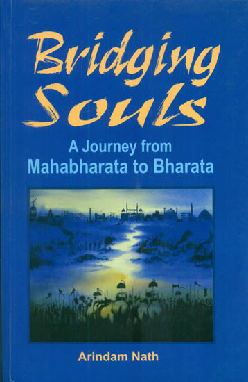 Bridging Souls (A Journey from Mahabharata to Bharata)