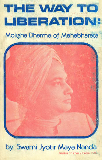 The Way to Liberation: Moksha Dharma of Mahabharata (An Old and Rare Book)