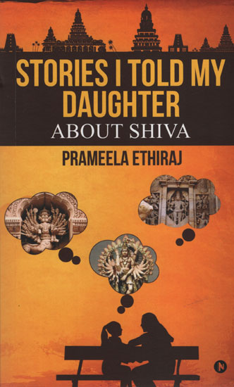 Stories I Told My Daughter (About Shiva )