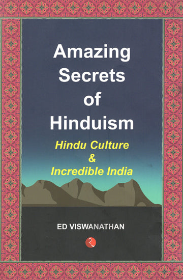 Amazing Secrets of Hinduism (Hindu Culture and Incredible India)