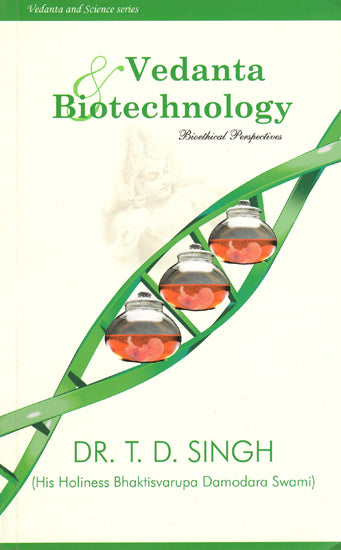 Vedanta and Biotechnology (Bioethical Perspectives)