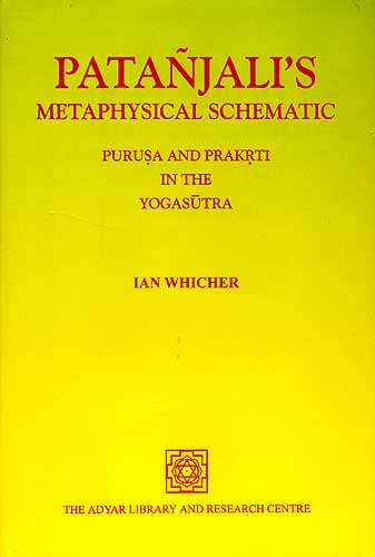 PATANJALI'S METAPHYSICAL SCHEMATIC: PURUSA AND PRAKRTI IN THE YOGASUTRA