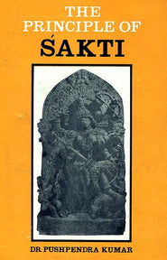 The Principle of Sakti (Shakti)
