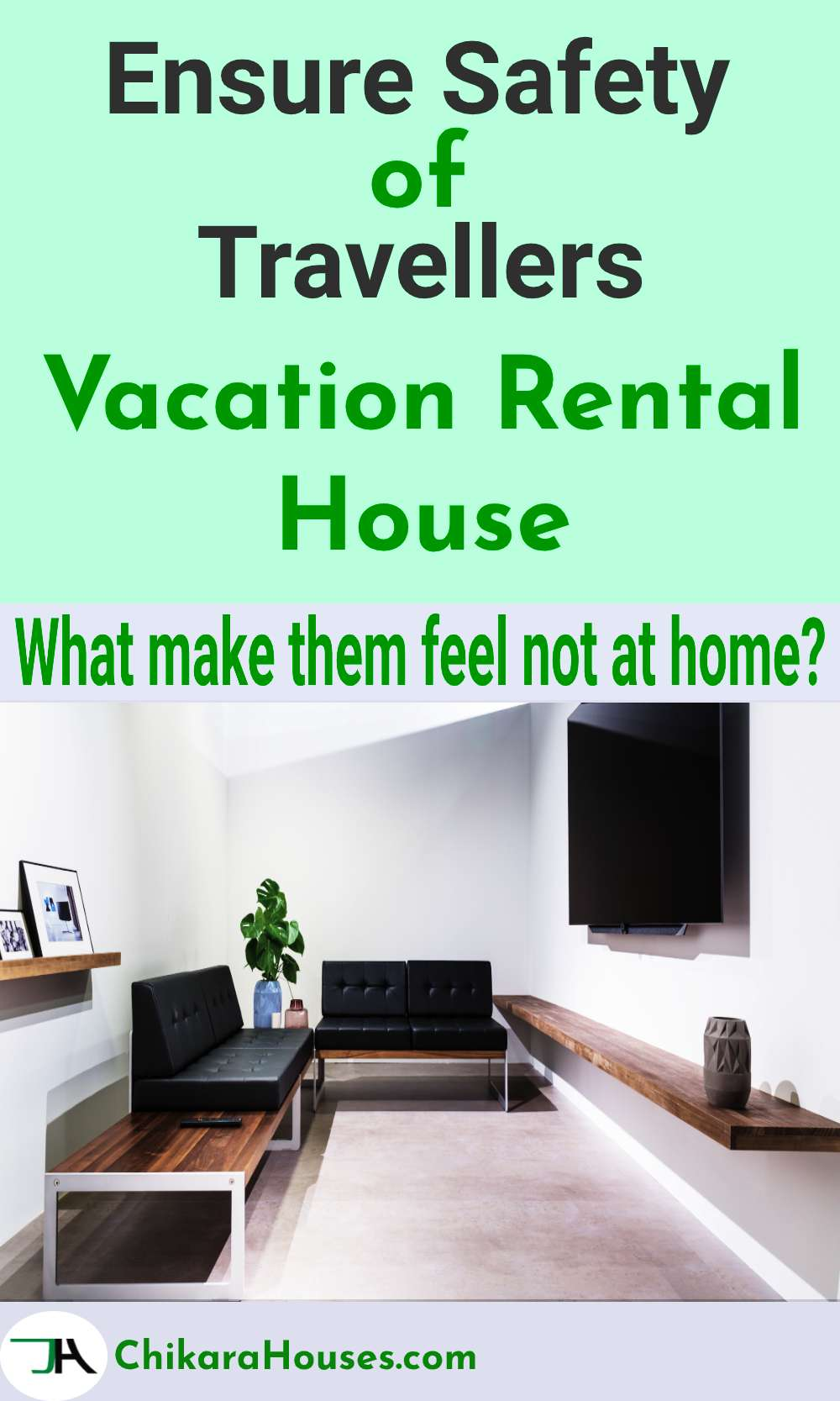 ensure safety of travelers, vacation rental house