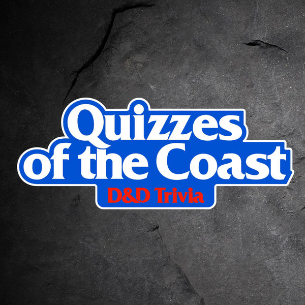 The D&D Trivia Game Show: Quizzes of the Coast