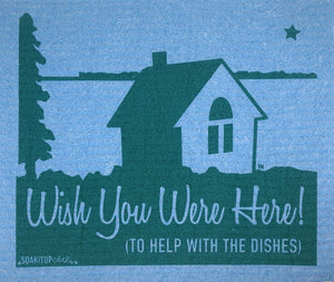 Wish You Were Here! (to help with the dishes)