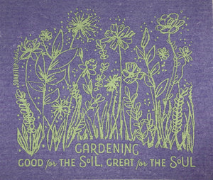 GARDENING Good for the SOIL, Great for the SOUL