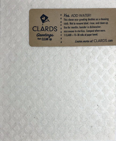 Clards back. Yes, ADD WATER! This clever eco-greeting doubles as a cleaning cloth. Wet to remove label, rinse, and clean up. Use for months, launder in dishwasher, microwave to sterilize. Compost when worn.