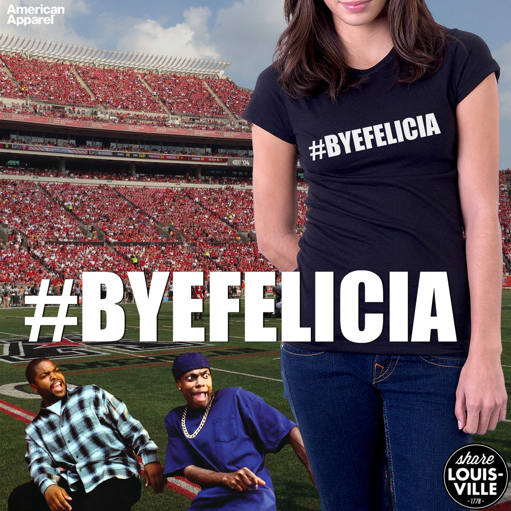 #ByeFelicia Louisville Cardinals Football Tee Shirt. University Of Miami Hurricanes starting QB Brad Kaaya is the son of 'Bye Felicia' from the movie Friday.