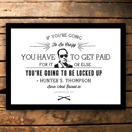 If You\'re Going To Be Crazy... Hunter S. Thompson   Framed Print Art ...