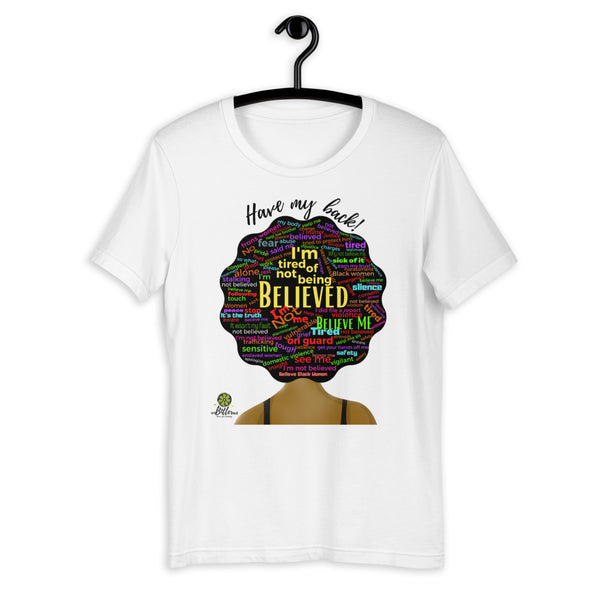 Have My Back/Believe Black Women Tee