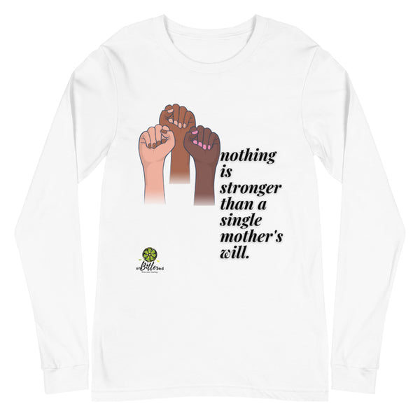 Single Mother's Will Long Sleeve Tee