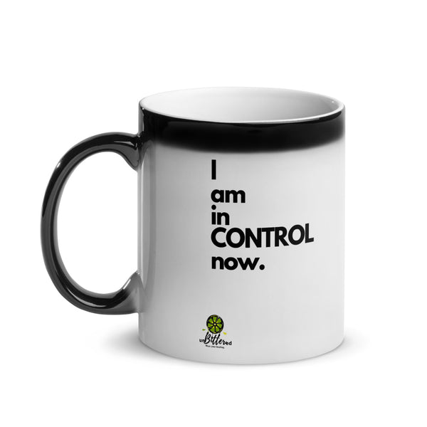 I Am In Control Now Mug