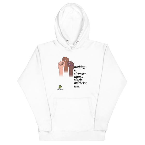 Single Mother's Will Hoodie