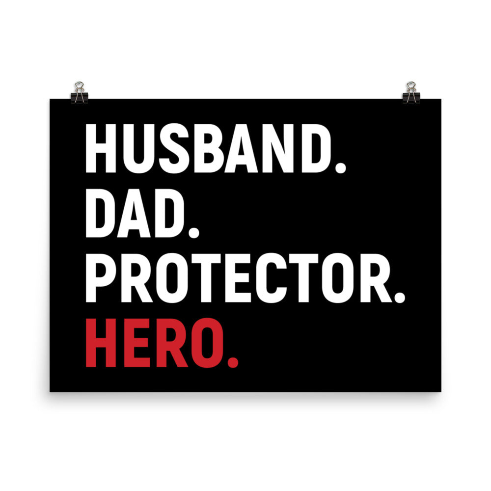 Husband. Dad. Protector. Hero. Poster