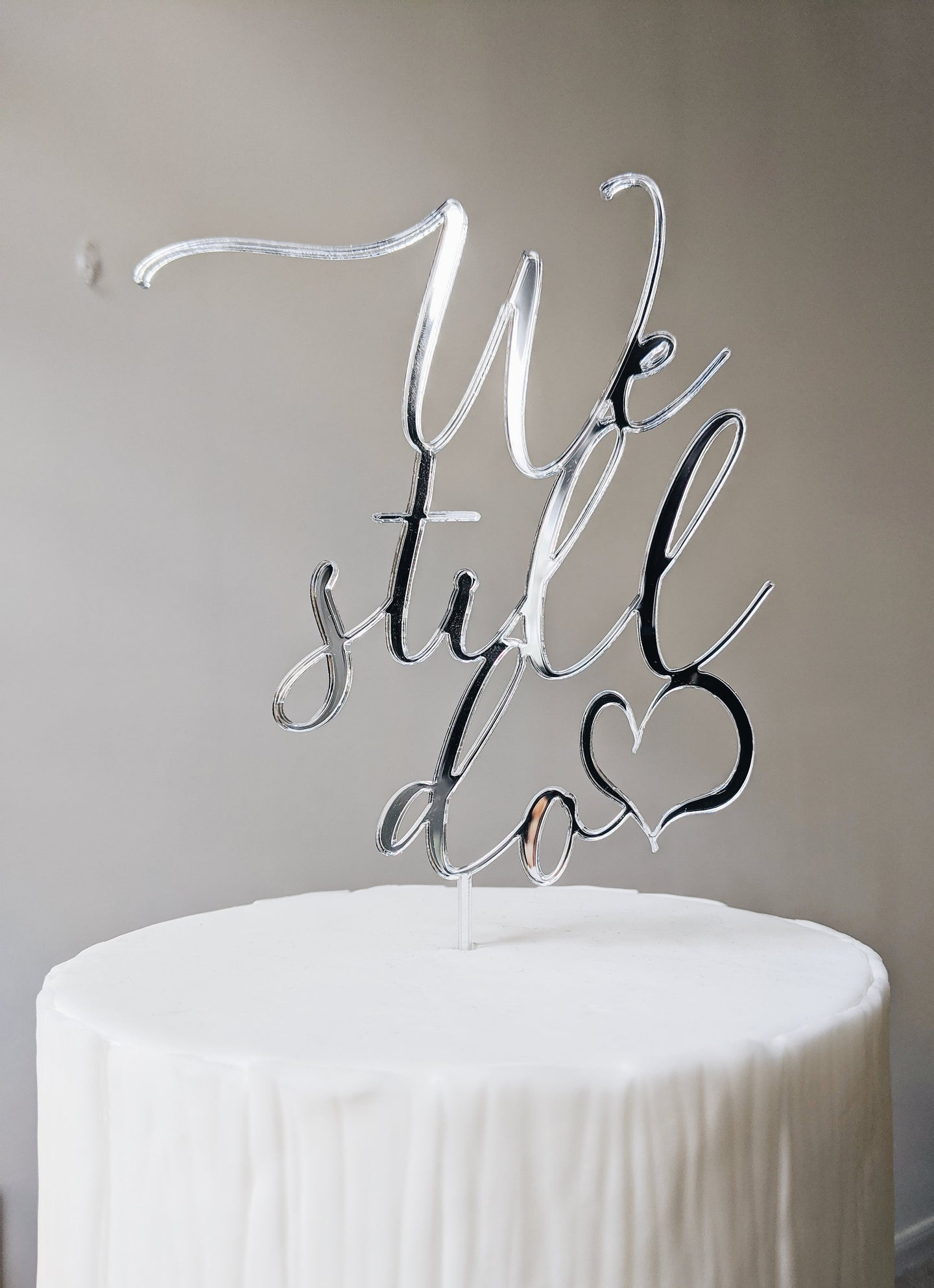 We Still Do - Anniversary Topper