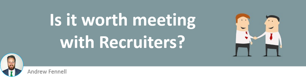 Is it worth meeting recruiters