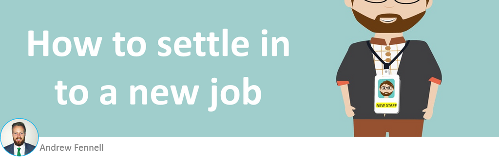 How to settle in to a new job