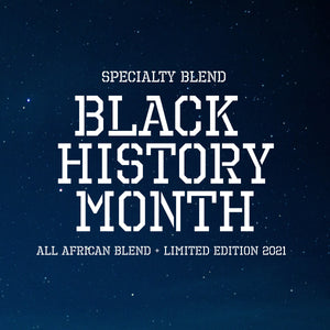 Limited Edition - 2021 Black History Month Blend