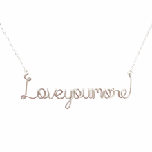 Load image into Gallery viewer, Love you more Necklace. Sterling Silver Love you More Necklace.