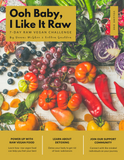 Ooh Baby, I Like It Raw 7-Day Raw Vegan Challenge