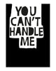 A5 Mini art print - You can't handle me